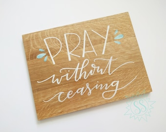 "REDUCED! / Pray Without Ceasing / Salty Sunbeam Sign Shop / ""Faithful Variety"" Collection / THW205"