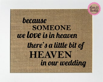 "In Loving Memory Sign *burlap* ""Because someone we love is in heaven"" wedding home decor rustic 5x7 8x10 sign (No Frame)"