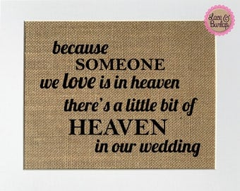 UNFRAMED Because Someone We Love Is In Heaven / Burlap Print Sign 5x7 8x10 / Rustic Vintage Shabby Chic Wedding Home Decor Loved Ones