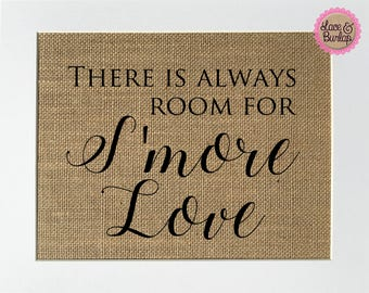 UNFRAMED There Is Always Room For S'more Love / Burlap Print Sign 5x7 8x10 / Rustic Shabby Chic Vintage Wedding Decor Love House Sign Smores