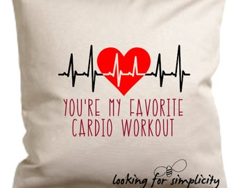 You're my Favorite Cardio Workout Pillow Cover - Perfect Gift!
