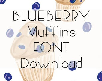 Blueberry Muffins Unique Custom Font For Immediate Download, Digital Font Download
