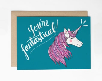 Unicorn Card, You're Fantastical, Unicorn Thank You, Thank You Card, Friendship Card, Just Because Card, Card for Friend - C-226