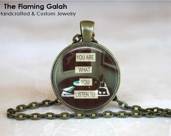 You Are What You Listen To Pendant • Music Quote • Gift for Muso • Music Fan • Music is Soul • Gift Under 20 • Made in Australia (P1371)