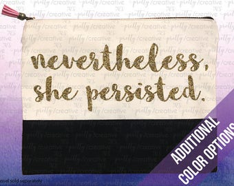 Nevertheless, She Persisted Two Tone Makeup/Travel Cosmetic Bag with Black Canvas Trim -  Black, Silver or Gold Glitter