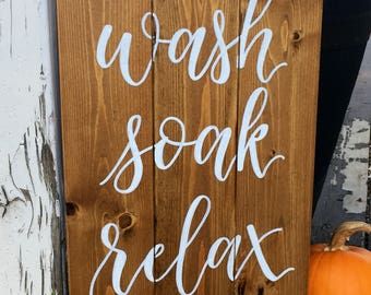 Wash Soak Relax -rustic wood bathroom sign - early american stain