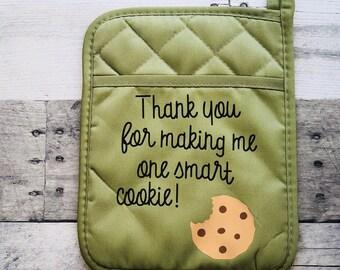 Thank You For Making Me One Smart Cookie Pot Holder   Teacher Gift   Christmas Gift   Holiday Gift   Gift Exchange   Teacher   Tutor Gift