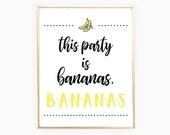 This Party is Bananas Sign |  Tutti Fruitti Decorations | Twotti-Frutti Birthday | 8x10 INSTANT DOWNLOAD