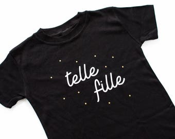 Tshirt printed for kids - exclusive  'telle fille' - mommy or daddy and me duo