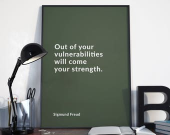 Sigmund Freud Print, Freud Quote, Psychology Print, Out of your vulnerabilities, Typography Print, Choose your color