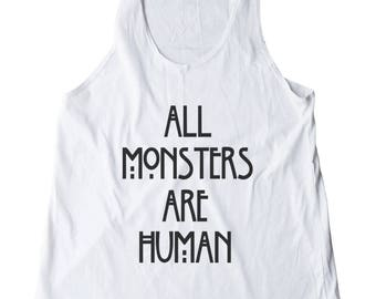 All Monsters Are Human Shirt Funny Tank Top Sayings Graphic Tank Shirt Tumblr Women Shirt Racerback Shirt Women Tank Top Ladies Gifts Shirt