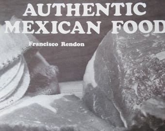 How to Cook Authentic Mexican Food by Francisco Rendon-SIGNED