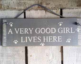Dog Sign. Dog Gift. Dog Lover's Gift. Dog Birthday Gift. Dog Owners Gift. Best Dog Gifts. A Very Good Girl Lives Here.
