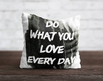 Do what You Love PillowCase Quote Throw Pillow Cover Luxury PillowCase Toss Pillow Silk Pillow Case Cushion Satin Pillow Cover Letters Words