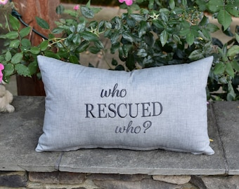 who rescued who? Custom Throw Pillow
