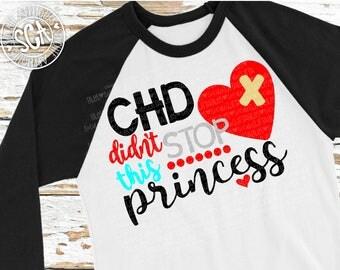 CHD awareness svg, Chd didn't stop this princess, Chd awareness cut file, girls CHD shirt design, broken heart svg, socuteappliques