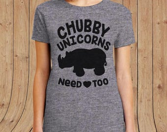 Chubby unicorns need love too t shirt- Mens / womens / kids