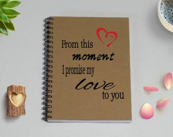 Writing Journal, From this moment I promise to love you - 5 x 7 Journal, Love Diary, Couples Journal, Love Journal, Scrapbook, Couples Gift