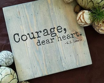 12 x12 Courage, dear heart. - Wood Painted Sign Decor - Children, C.S. Lewis, Narnia