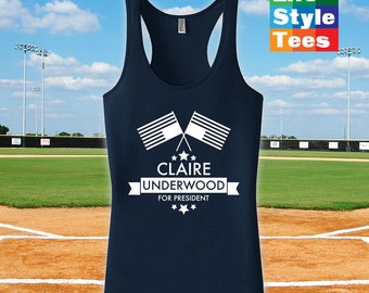 Claire Underwood for President Racerback - Workout Tank Top, House of Cards, When is New House of Cards Season Netflix Memes CT-1227