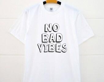 No bad vibes shirts. tumblr graphic shirt for teen funny shirt ladies tees women tshirt men shirt gift friends hipster tshirt slogan tees