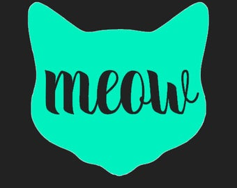 Meow Cat Vinyl Decal - Cat Decal - Any Color Vinyl - Car Decal - Window Decal - Cat Owner Sticker - Cat Lady Decal - Feline Car Decal - Cat