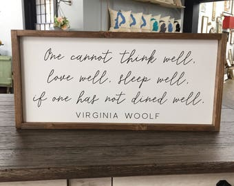MEDIUM Virginia Woolf Quote Framed Wood Sign, Dine Well Custom Wall Art, Farmhouse Style Dining Room Decor, One Cannot Think Well Saying