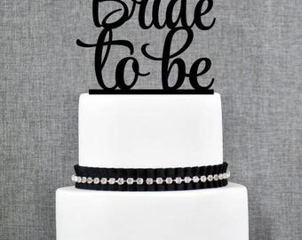 Bride To Be !! Groom Proposes to His Bride Cake Topper Wedding Engagement Many Colors