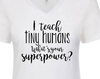 I teach tiny humans, bag, shirt, teacher gift, pre-k, kindergarten, I teach what's your superpower?