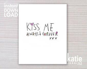 wall art - printable art - 8x10 print - instant art -  freehand text - downloadable art - kiss me