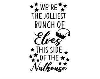 The Jolliest Bunch Of Elves Svg, Christmas SVG, Elves SVG, This Side of the Nuthouse, Christmas Silhouette, Cricut Files, svg, dxf, eps, png
