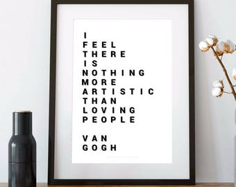 VAN GOGH Quote, vincent van gogh, black-and-white, there is nothing more artistic than loving people, a4 or a3 size, artist gift, van goph
