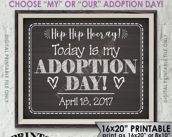 Adoption Day Sign, Today is My Adoption Day Photo Prop, Our Adoption Day, I'm Adopted, We're Adopted, Chalkboard Style PRINTABLE 8x10/16x20""