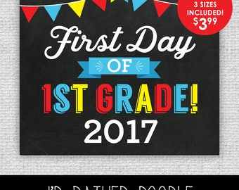 First Day of First Grade Sign - First Day of 1st Grade - Printable Chalkboard Sign - 1st Day of First Grade 2017 - 3 Sizes