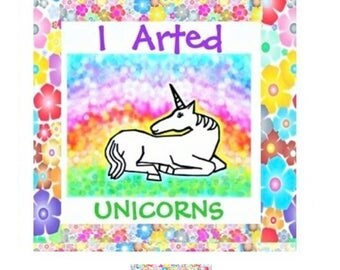 ART Stickers,I Arted Unicorn labels or Stickers,MacBook Decal,Laptop Stickers,Wall Sticker,Laptop Decal,Art Sticker, Every Day Gift
