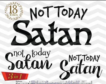 Not today Satan SVG file - 80% Off -Not Today Satan SVG Cutting File - No Satan Cut File -  Bye Satan svg -  Svg - Dxf- Eps - Png -Jpg - Pdf