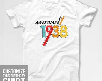 80th Birthday T Shirt Bday Gift Ideas For Him Personalized TShirt Custom Birthday Year Awesome Since 1938 Birthday Mens Ladies Tee CTM-1128