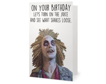 Beetlejuice Birthday Card (Funny Birthday Card, Party, Alec Baldwin, Science Fiction, 80s, 90s, Stranger Things, Halloween, Winona Ryder)