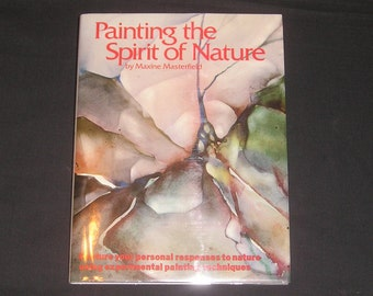Painting the Spirit of Nature by Maxine Masterfield, 1990, Signed First Edition, HB/DJ, Watercolor Painting Techniques, Vintage Art Book
