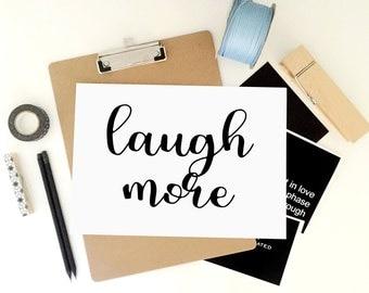 Laugh More Printable Print, Motivational Art Print, Inspirational Poster, Kids Room Decor, Nursery Decor, Living Room Wall Art, Laugh Quote