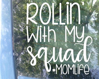 Mom Life Decal   Rollin' with my squad   Van Decal   #MomLife   Funny Decal   Van Sticker   Mom Decal   Mom Sticker   Bumper Sticker