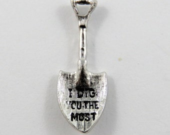 Shovel that says I Dig You The Most Sterling Silver Charm of Pendant.