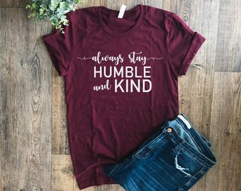 Womens Tshirt | Always Stay Humble and Kind Shirt | Printed Tshirts | Faith Shirts | Southern Style | Tim McGraw Shirt | Womens Graphic Tees
