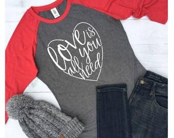 Love is All You Need, Valentines Day Raglan Womens, Women Valentine Shirt 2XL, All You Need is Love tshirt for women, Red Raglan, RG118W