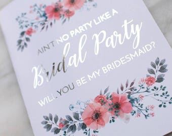 Ain't No Party Like A Bridal Party Card // Will You Be My Bridesmaid Card // Bridesmaid Proposal // Proposal Card // Silver Foil / Gold Foil
