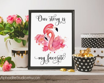 Our story is my favorite - flamingo printable poster - our story sign - anniversary gift - tropical flamingos decor - master bedroom decor