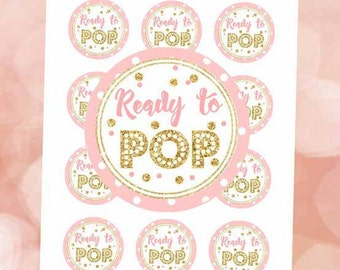"Ready to Pop Sticker Pink and Gold 2"" , Ready to Pop circles, Baby Shower labels, Ready to Pop printable, Digital File."