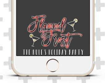 Custom Snapchat Filter for Winter Christmas Holiday Flannel Party Event Celebration. Flannel & Frost. FLannel and Fizz. Flannel and ANYTHING