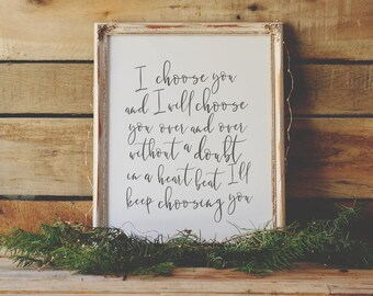 I Choose You - Marriage Print - Love Quote - Typography Print - Gifts Under 20 - Anniversary Gift - Wedding Gift - Frame Not Included