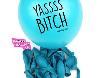 Mature YASS BITCH Party & Birthday Balloons. Natural Latex. 100% Biodegradable. Badass Balloons. Party Supplies.